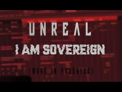 Unreal - I Am Sovereign (Rawstyle) [FL STUDIO 12]
