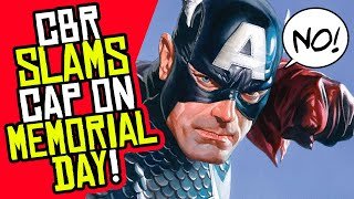 CBR Trashes Captain America On MEMORIAL DAY Readers Are LIVID