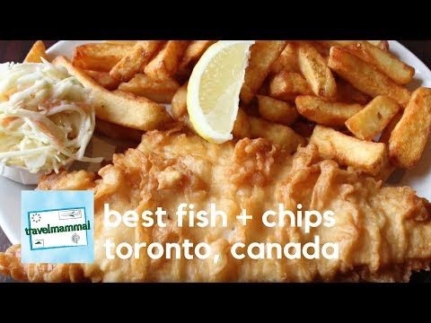 Best Fish + Chips | Toronto, Canada