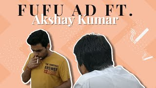 Akshay Kumar Fu-Fu Ad Spoof | The Ad You Deserve
