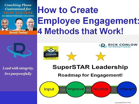 How to Create Employee Engagement: 4 Leadership Methods That Work