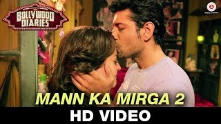 Mann Ka Mirga 2 - Bollywood Dairies | Noora Sisters | Raima Sen, Vineet Singh & Ashish Vidhyarthi