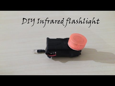 DIY Infra Red Flashlight with a battery and a LED