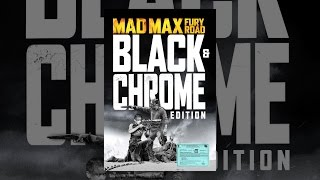Mad Max: Fury Road: Black and Chrome
