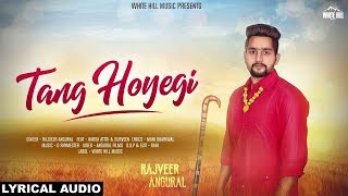 Tang Hoyegi (Lyrical Audio) Rajveer Angural | New Punjabi Song 2019 | White Hill Music