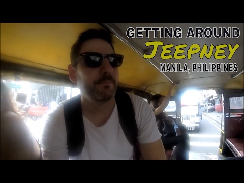 Philippines, Manila: Getting Around & My First Time On A Jeepney!