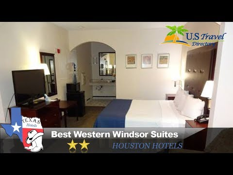 Best Western Windsor Suites - Houston Hotels, Texas