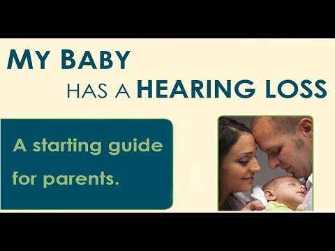 My Baby Has a Hearing Loss:  A Starting Guide for Parents