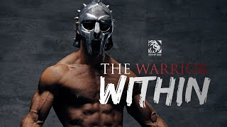 THE WARRIOR WITHIN - Best Motivational Speech