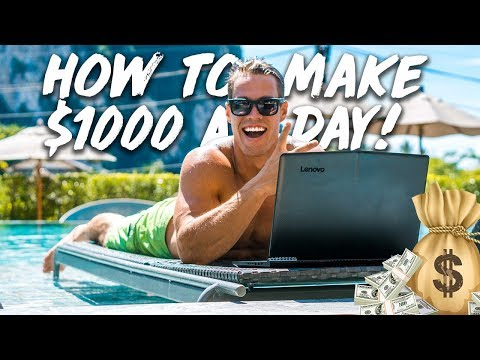 How To Make $1000 Dollars A Day With NO EXPERIENCE! (2018)