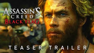 ASSASSIN'S CREED: Black Flag (2021) Movie Teaser Trailer Concept - Chris Hemsworth Live-Action Movie