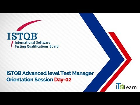 ISTQB Advanced level Test Manager Orientation Session Day - 02  -  iTeLearn