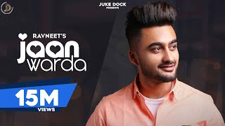 Jaan Warda : Ravneet (Official Video) The Kidd | Gurinder Bawa | Juke Dock |Latest Punjabi Song 2019