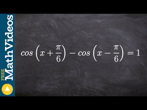 Tutorial - How to solve a equation using difference of two angles, cos(x + (pi)/6)-cos(x - (pi)/6)=1