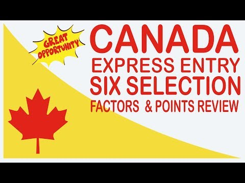 Canada Express entry six selection factors  points review