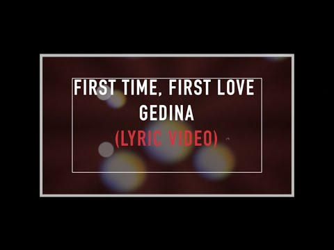 Gedina - First Time, First Love (Lyric Video) Coca-Cola – Kiss Happiness