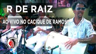 RDN com R de Raiz   Ao vivo no Cacique de Ramos