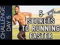 Download TOP 5 SECRETS TO RUNNING FASTER – HOW TO RUN FASTER – INCREASE YOUR SPEED | Day 5 MP3,3GP,MP4