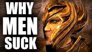 Why Men Suck - A Thalmor Perspective - Elder Scrolls Lore
