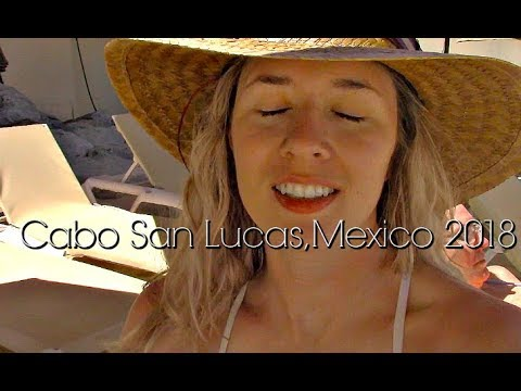 Cabo San Lucas, Mexico 2018 | Travel Vlog