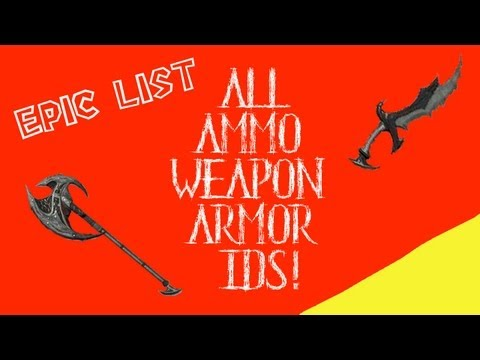 The Elder Scrolls V Skyrim Console Commands - All Ammo/Weapon & Armor ID'S!