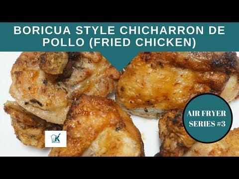 AIR FRYER- CHICHARRONES DE POLLO- BORICUA STYLE (FRIED CHICKEN)