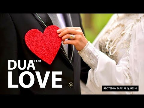 THIS DUA WILL GIVE YOU THE TRUE LOVE OF YOUR LIFE ♥ ᴴᴰ - Listen Daily !