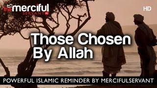 Those Chosen By Allah ᴴᴰ
