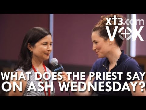 What does the Priest Say on Ash Wednesday? | Xt3 Vox