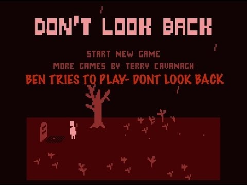 Ben Tries To Play- Don't Look Back!