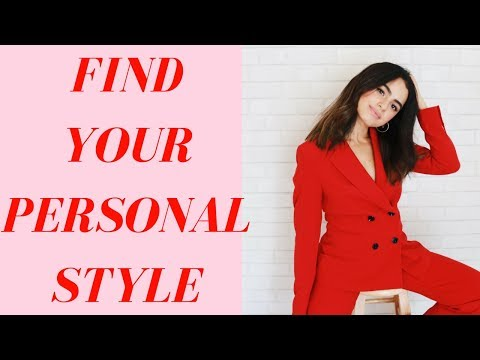8 TIPS FOR FINDING YOUR PERSONAL STYLE | STYLE 101