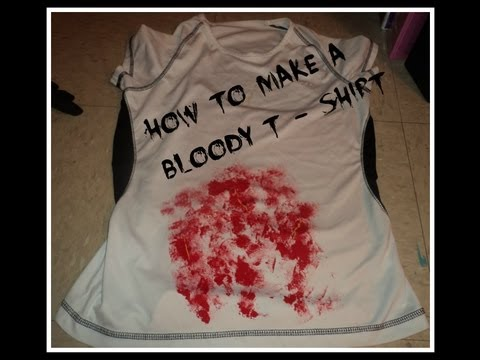 How To Make A Bloody T - Shirt
