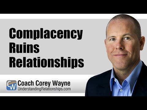 Complacency Ruins Relationships