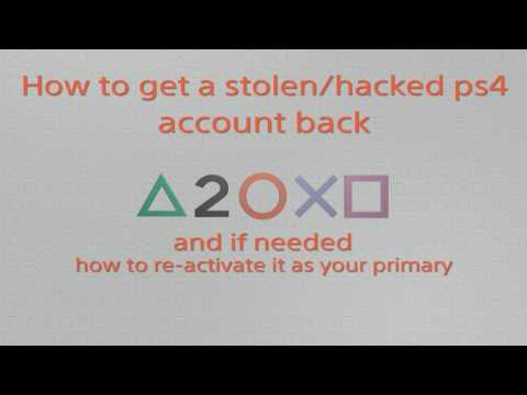 How to get a stolen/hacked ps4 account back!