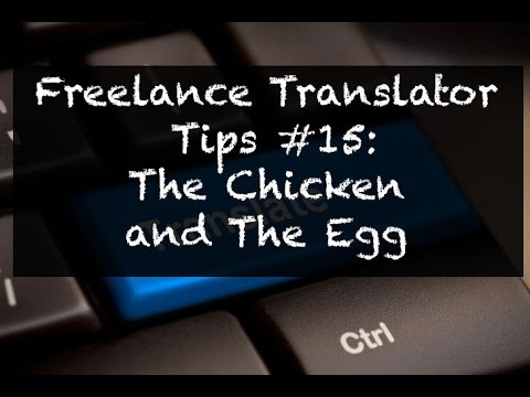Freelance Translation Tips #15: How to get Your First Clients (The Chicken and the Egg)