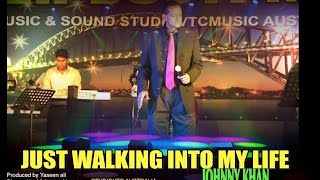 JUST WALK INTO MY LIFE   JOHNNY KHAN  LIVE  AT YEH DOSTI NIGHT 2015