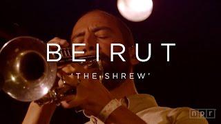 Beirut: The Shrew   NPR MUSIC FRONT ROW