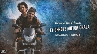 Ey Chhote Motor Chala | Promo 6 | Beyond The Clouds | Ishaan | Malavika | Majid Majidi