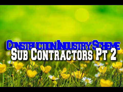 Construction Industry Scheme for Sub Contractors   Pt 2