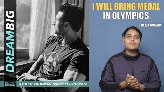 DREAM BIG - I will bring Medal for India in Olympics (Geeta Sharma's Message)