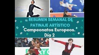 Resumen Dia 2 Campeonato Europeo De Patinaje Artistico 2019
