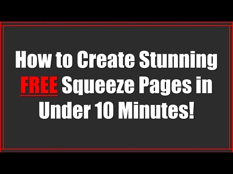 How to Create Stunning 100% FREE Squeeze Pages in Under 10 Minutes