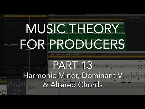 Music Theory for Producers #13 - Harmonic Minor, Dominant V & Altered Chords