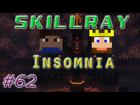 SkillRay ~ Insomnia: Ep 62 - Single Torch
