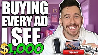 Buying Every Advertisement I See | $1000 CHALLENGE (NOT CLICKBAIT)