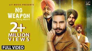 No Weapon (Full Video) | Sunny Mann | Latest Punjabi Song 2018 | LIT MUSIC