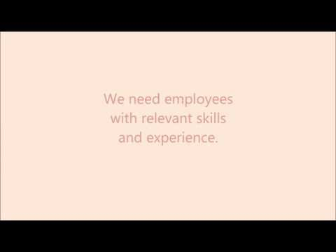 Employees with relevant skills and experience