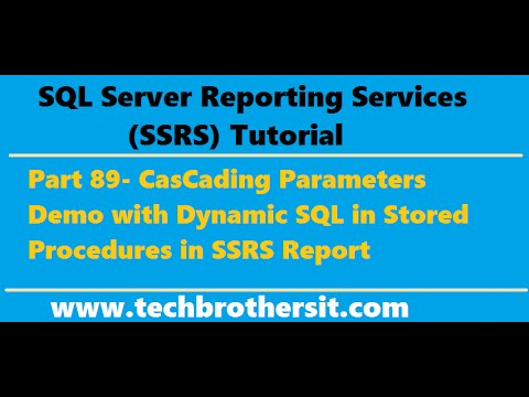 SSRS Tutorial Part 89-CasCading Parameters  with Dynamic SQL in Stored Procedures in SSRS Report