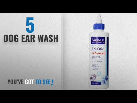Top 5 Dog Ear Wash [2018 Best Sellers]: Virbac Epi-Otic Advanced Ear Cleaner, 8 oz