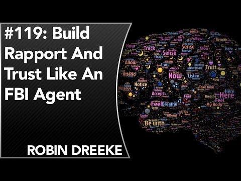 #119: Build Rapport And Trust Like An FBI Agent   Robin Dreeke